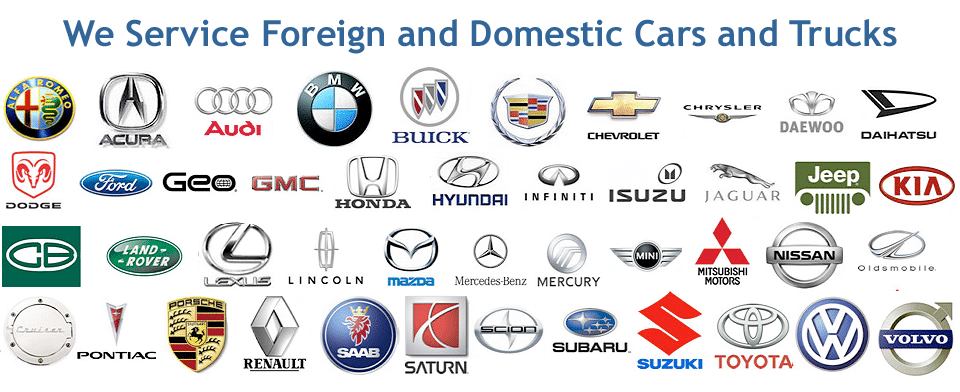 We Service Foreign and Domestic Cars and Trucks